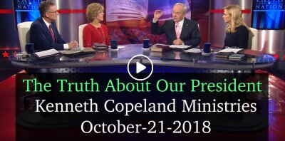 The Truth About Our President - Kenneth Copeland Ministries (October-21-2018)