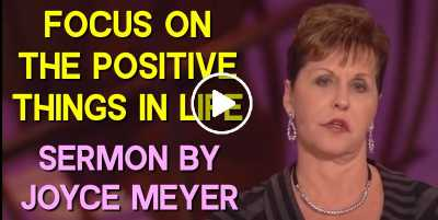 Focus on the Positive Things in Life - Joyce Meyer (June-12-2019)