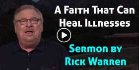 A Faith That Can Heal Illnesses - Rick Warren (October-25-2020)