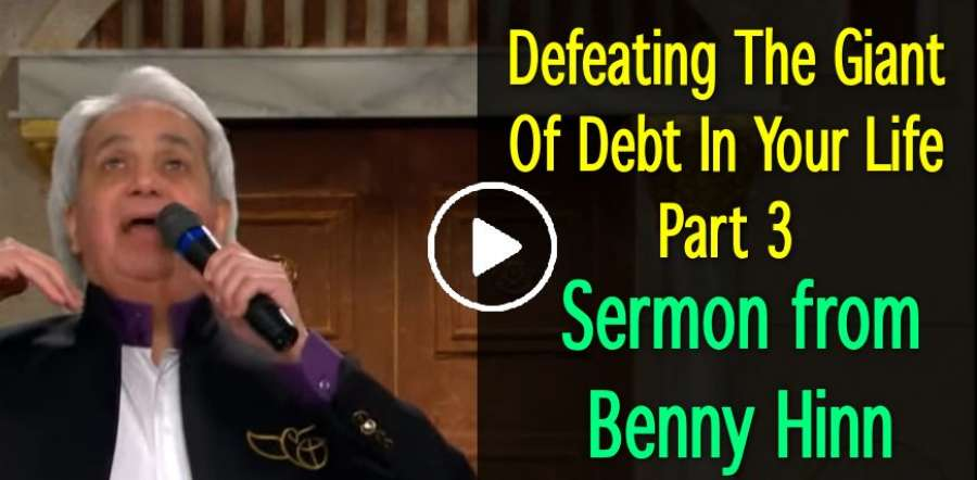 Defeating The Giant Of Debt In Your Life Part 3 - A special sermon from Benny Hinn (November-08-2018)