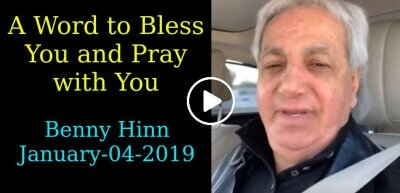 A Word to Bless You and Pray with You - Pastor Benny Hinn (January-04-2019)