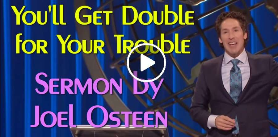 You'll Get Double for Your Trouble - Joel Osteen (21-11-2008)