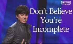 Joseph Prince video Don't Believe You're Incomplete - online