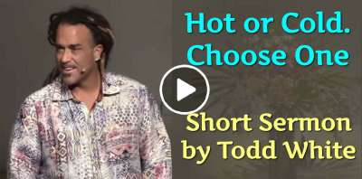 Todd White - Hot or Cold. Choose One. (April-09-2019)