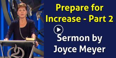 Prepare for Increase - Part 2 - Joyce Meyer (October-17-2019)