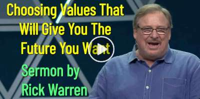 Choosing Values That Will Give You The Future You Want - Rick Warren (April-13-2019)