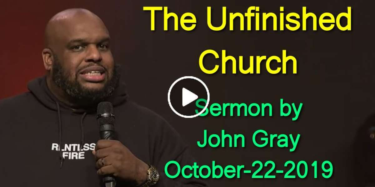 The Unfinished Church | All In Series - John Gray (October-22-2019)