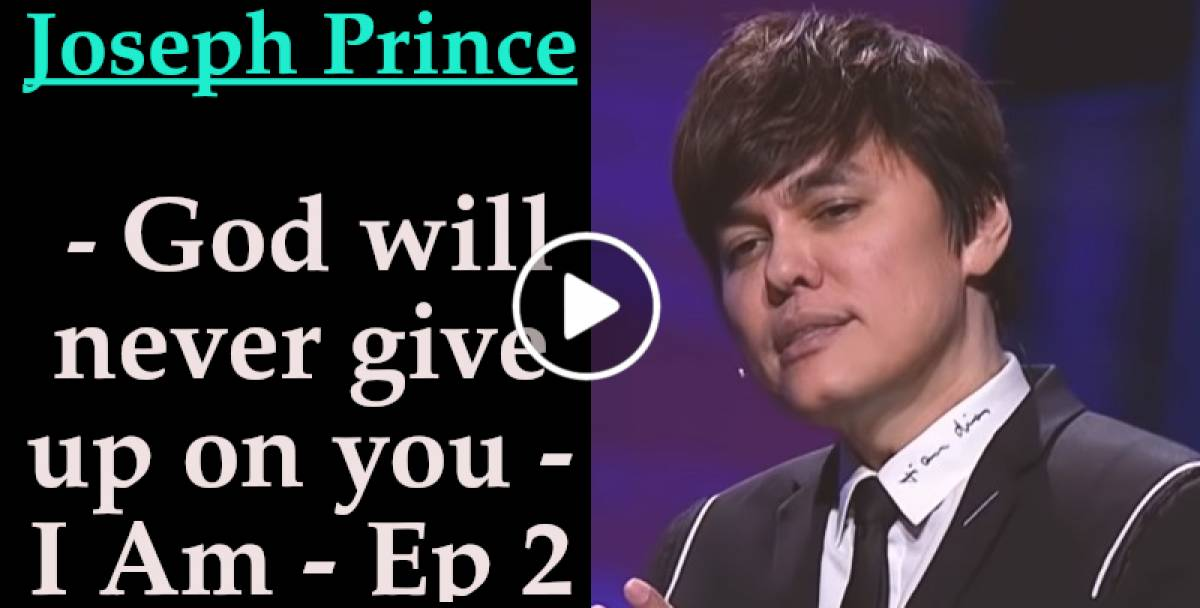 God will never give up on you - I Am - Ep 2 - Joseph Prince (March-02-2019)