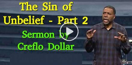 The Sin of Unbelief - Part 2 - Creflo Dollar (March-12-2020)