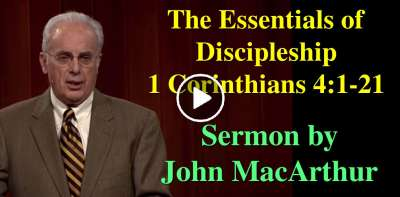 The Essentials of Discipleship (1 Corinthians 4:1-21) (July-13-2019) John MacArthur