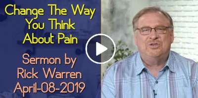 Change The Way You Think About Pain - Rick Warren (April-08-2019)