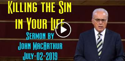 Killing the Sin in Your Life - John MacArthur (July-02-2019)
