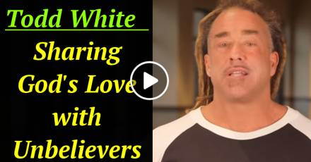 Todd White - Sharing God's Love with Unbelievers (March-03-2021)