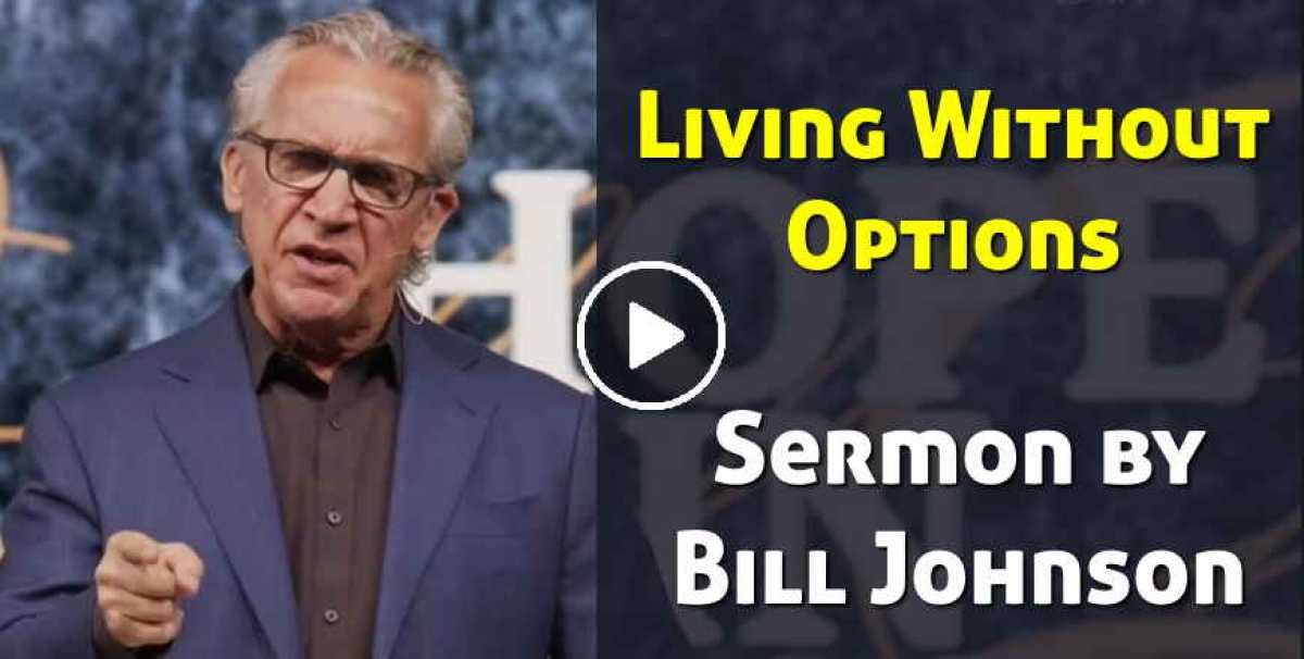 Living Without Options - Bill Johnson (October-23-2020)