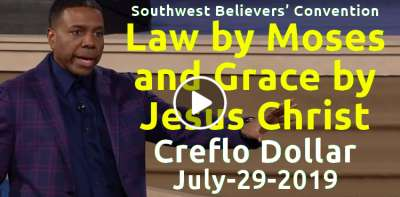 Southwest Believers' Convention: Law by Moses and Grace by Jesus Christ - Creflo Dollar (July-29-2019)