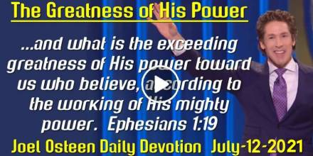 The Greatness of His Power - Joel Osteen Daily Devotion (July-12-2019)