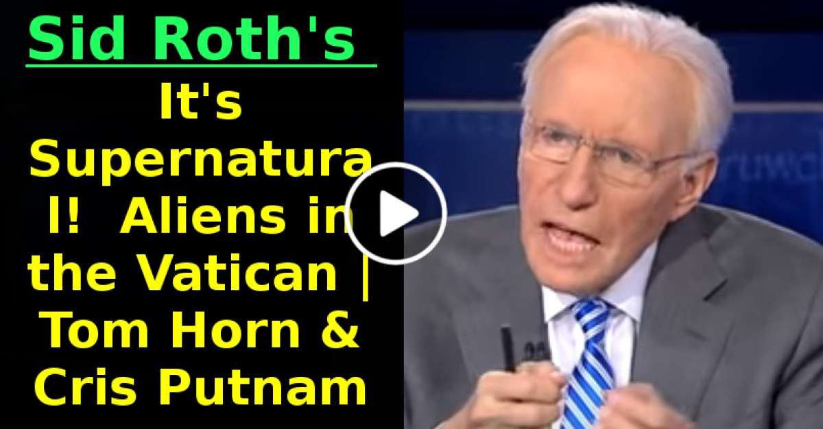 Aliens in the Vatican | Tom Horn & Cris Putnam | Sid Roth's It's Supernatural! (December-05-2020)