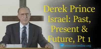 Derek Prince sermon Israel: Past, Present & Future, Pt 1 - How I Became Involved With Israel online