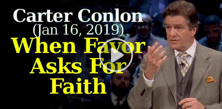 Carter Conlon (January-16-2019) - When Favor Asks For Faith