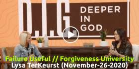 The D.I.G. // Failure Useful // Forgiveness University - Lysa TerKeurst, Transformation Church (November-26-2020)