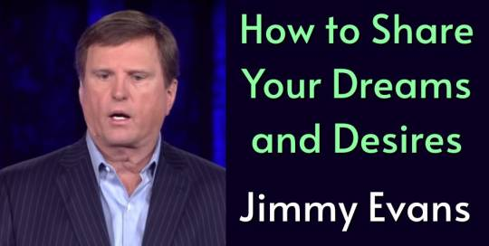 Jimmy Evans, MarriageToday (Jul 30, 2018)- How to Share Your Dreams and Desires