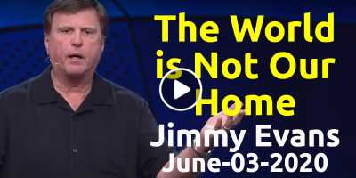 The World is Not Our Home - Jimmy Evans (June-03-2020)