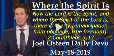 Where the Spirit Is - Joel Osteen Daily Devotion (May-18-2019)