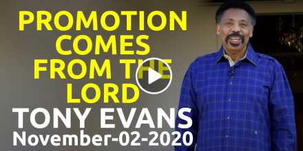 Promotion Comes From The Lord - Tony Evans (November-02-2020)