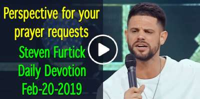 Perspective for your prayer requests - Steven Furtick Daily Devotion (February-20-2019)