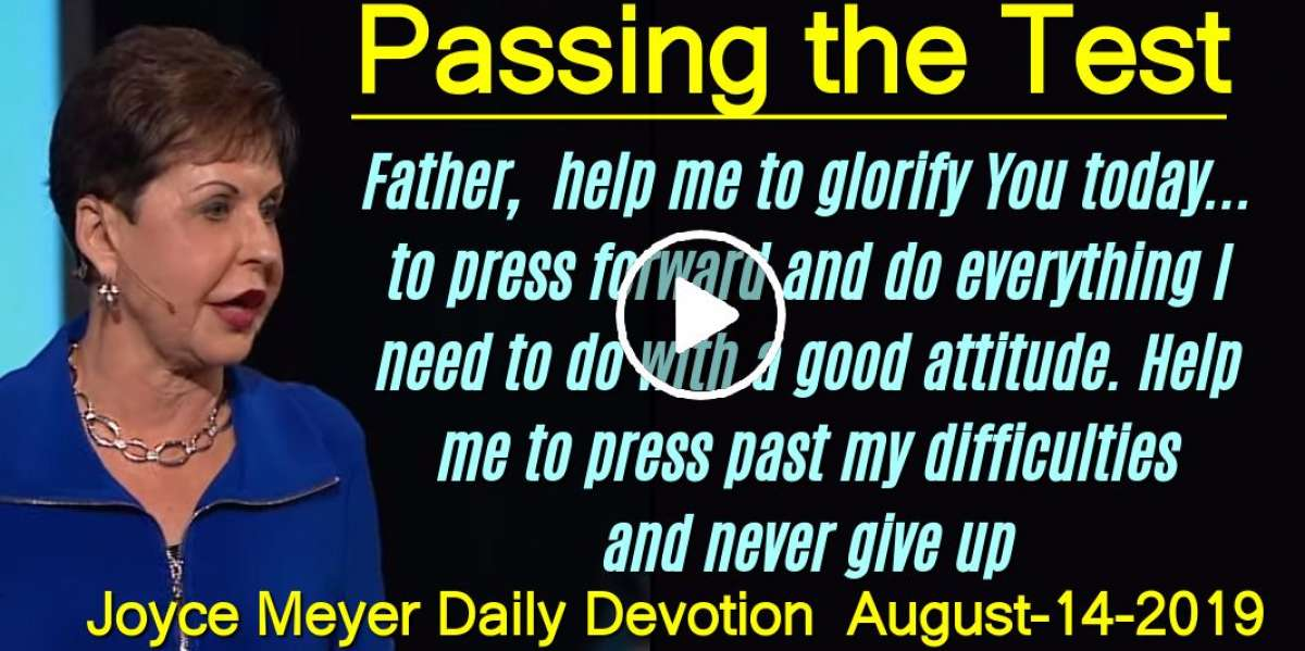 Passing the Test - Joyce Meyer Daily Devotion (August-14-2019)