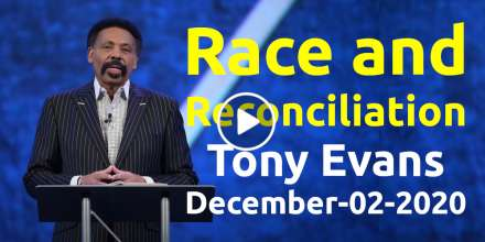 Race and Reconciliation - Tony Evans, sermon (December-02-2020)