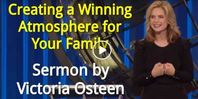 Victoria Osteen - Sunday Sermon February-26-2019 - Creating a Winning Atmosphere for Your Family