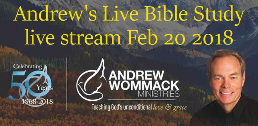 Andrew's Live Bible Study, live stream Feb 20 2018 - Andrew Wommack