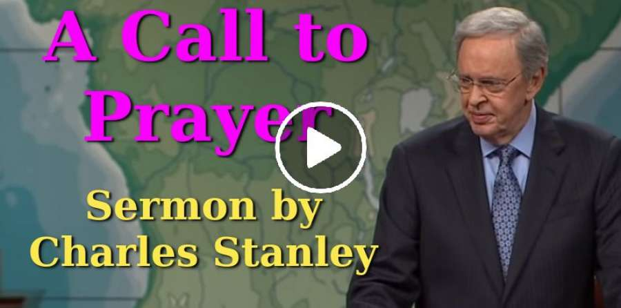 A Call to Prayer – Dr. Charles Stanley (June-16-2019)