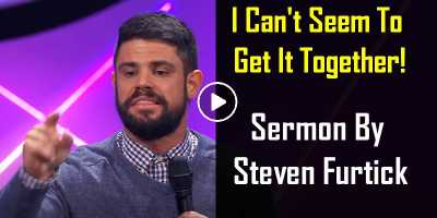 I Can't Seem To Get It Together - by Pastor Steven Furtick (June-5, 2020)