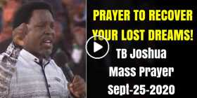 PRAYER TO RECOVER YOUR LOST DREAMS! - TB Joshua Mass Prayer (September-25-2020)