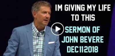 I'm Giving My Life to THIS - John Bevere (December-11-2018)