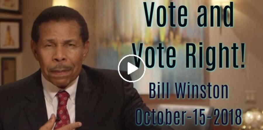 Vote and Vote Right! - Bill Winston (October-15-2018)