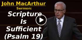 John MacArthur-Scripture Is Sufficient (Psalm 19) (November-21-2019)