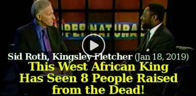 Sid Roth, Kingsley Fletcher (Janyary 18, 2019) - This West African King Has Seen 8 People Raised from the Dead!