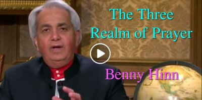 The Three Realm of Prayer  - Benny Hinn