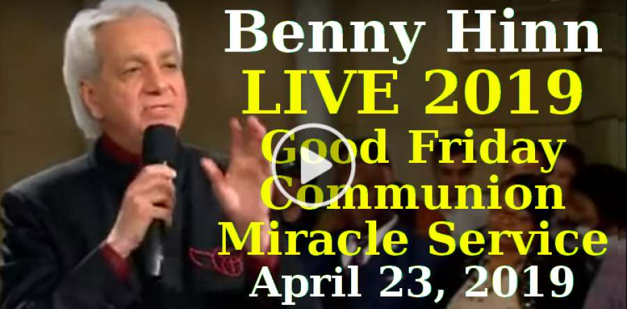 Benny Hinn LIVE: 2019 Good Friday Communion Miracle Service (April 23, 2019)