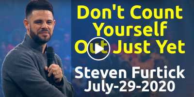 Don't Count Yourself Out Just Yet - Steven Furtick Motivation (July-29-2020)