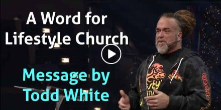 Todd White - A Word for Lifestyle Church (February-10-2021)
