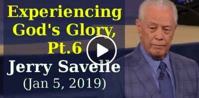 Experiencing God's Glory, Part 6 - Jerry Savelle (January-05-2019)
