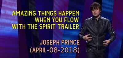 Joseph Prince - Amazing Things Happen When You Flow With The Spirit Trailer (April-08-2018)