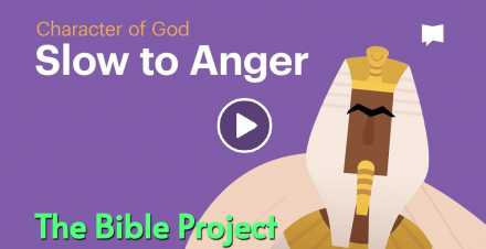 Slow to Anger  - The Bible Project (November-10-2020)