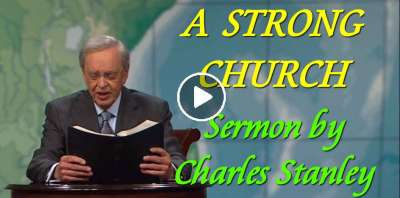 Charles Stanley - A STRONG CHURCH (January-09-2019)