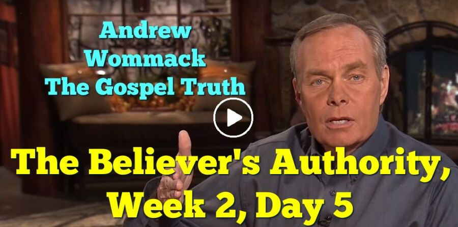 Andrew Wommack - The Believer's Authority, Week 2, Day 5 -The Gospel Truth