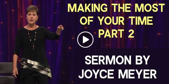 Making the Most of Your Time - Part 2 | Enjoying Everyday Life - Joyce Meyer (August-21-2018)